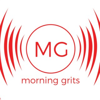 MORNING GRITS PODCAST