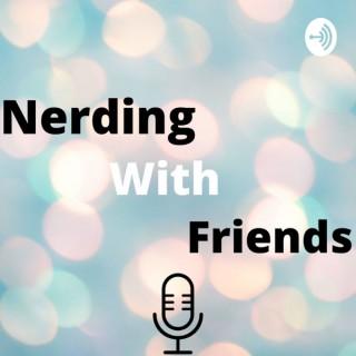 Nerding with Friends