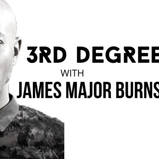3Rd Degree With James Major Burns