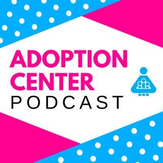 Adoption Center Podcast