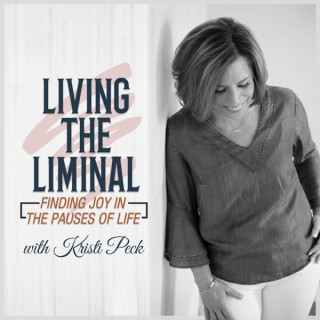 Living the Liminal with Kristi Peck