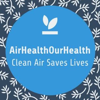 Air Health Our Health