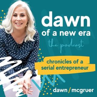 Dawn of a New Era Podcast with Entrepreneur Dawn McGruer  Marketing   Motivation   Mindset  