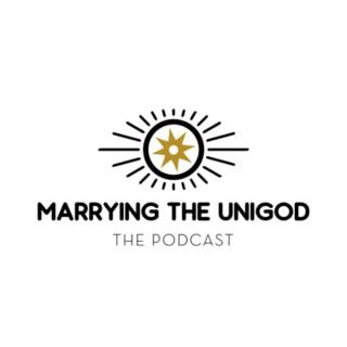 Marrying the UniGod