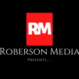 Roberson Media Presents.....