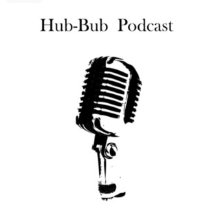Hub-Bub Podcast