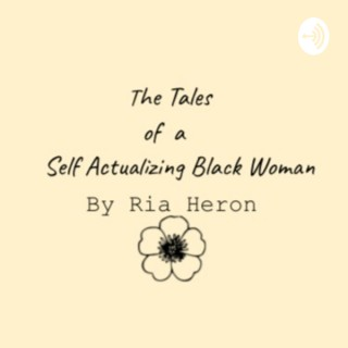 Tales of a Self-Actualizing Black Woman