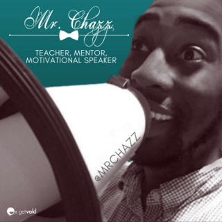 Mr. Chazz's Leadership, Parenting and Teaching Podcast