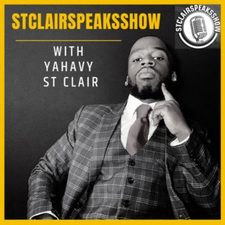 The StclairSpeaksShow Podcast