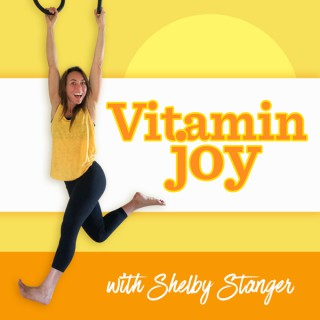 Vitamin Joy with Shelby Stanger