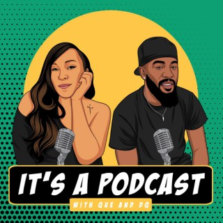 Its A Podcast