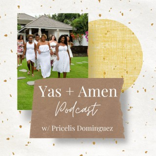 Yas and Amen Podcast