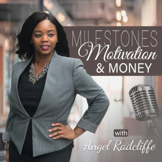 Milestones Motivation & Money