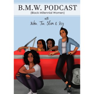 B.M.W. (Black Millennial Women)