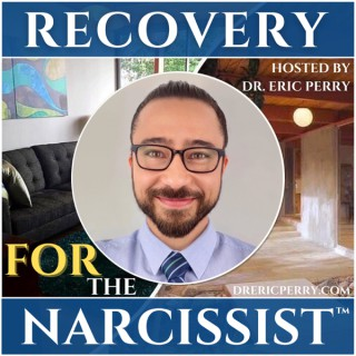 Recovery FOR the Narcissist | Narcissism Podcast