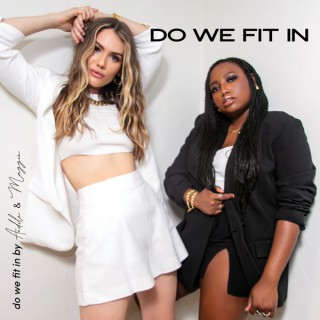 Do We Fit In by Andile and Maggie
