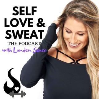 Self Love & Sweat The Podcast