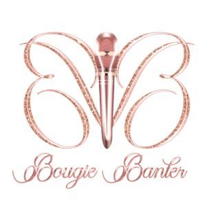 Bougie Banter