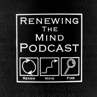Renewing the Mind Podcast