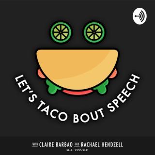 Let's Taco Bout Speech