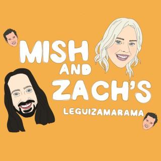 Mish and Zach's Leguizamarama