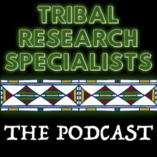 Tribal Research Specialist: The Podcast