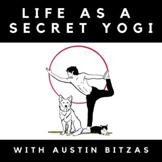Life as a Secret Yogi (Yoga Podcast)