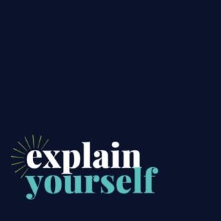 Explain Yourself