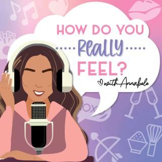 How do you REALLY feel