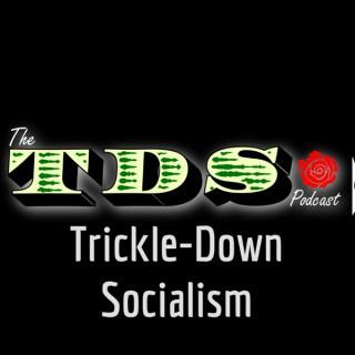 Trickle-Down Socialism