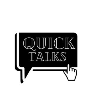 Quick Talks