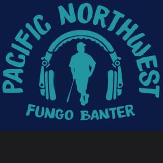 Pacific Northwest Fungo Banter