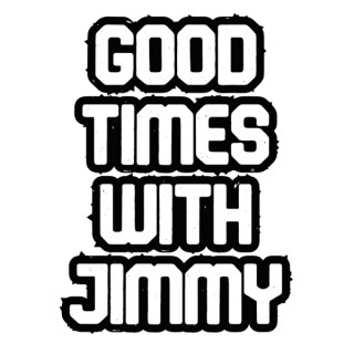 Good Times with Jimmy