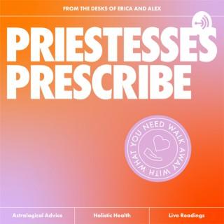 Priestesses Prescribe
