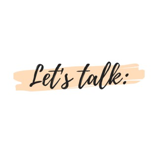 Let's talk: