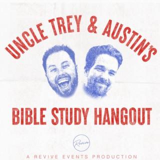 Uncle Trey and Austin's Bible Study Hangout