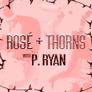 Rosé + Thorns