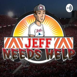 JEFF NEEDS HELP...