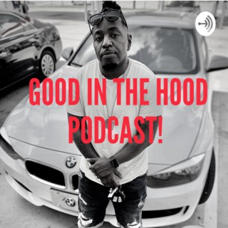 Good in the Hood Podcast