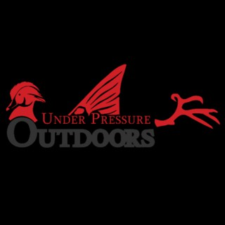 Under Pressure Outdoors Podcast