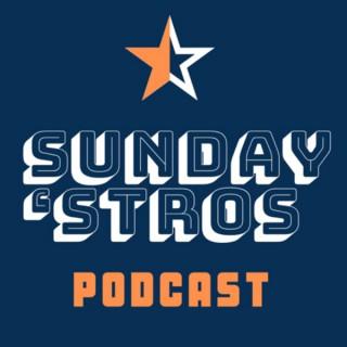 Sunday 'Stros :A Weekly Houston Astros Podcast