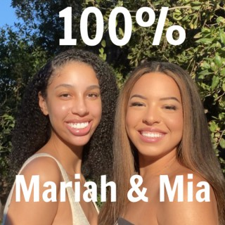 100% Mariah and Mia