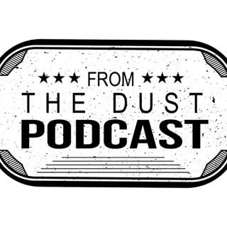 From The Dust Podcast