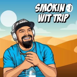 Smokin 1 Wit Trip