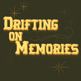 Drifting On Memories