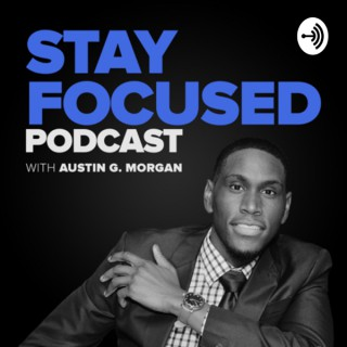 STAY FOCUSED Podcast