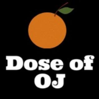 Dose of OJ
