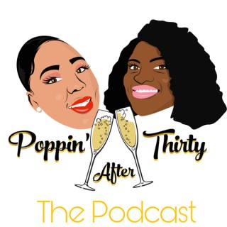 Poppin' After Thirty Podcast