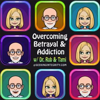 Overcoming Betrayal & Addiction