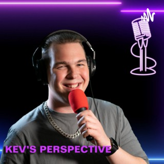 Kev's Perspective